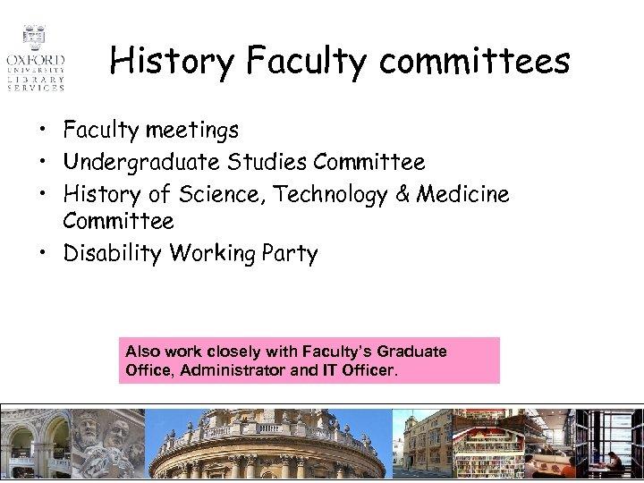 History Faculty committees • Faculty meetings • Undergraduate Studies Committee • History of Science,