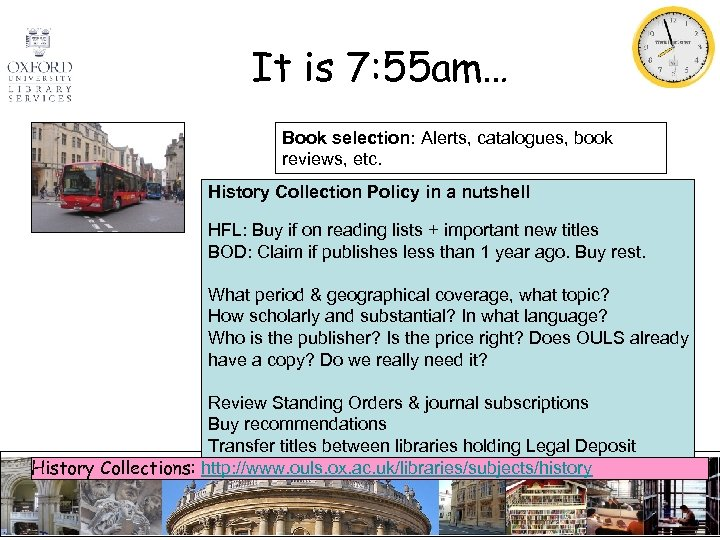 It is 7: 55 am… Book selection: Alerts, catalogues, book reviews, etc. History Collection