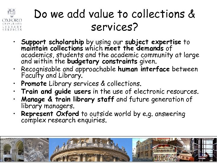 Do we add value to collections & services? • Support scholarship by using our