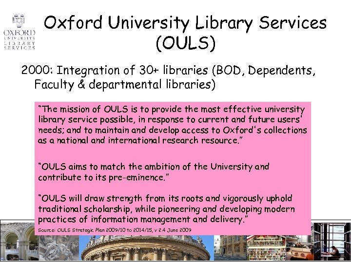 Oxford University Library Services (OULS) 2000: Integration of 30+ libraries (BOD, Dependents, Faculty &