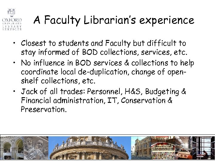 A Faculty Librarian's experience • Closest to students and Faculty but difficult to stay