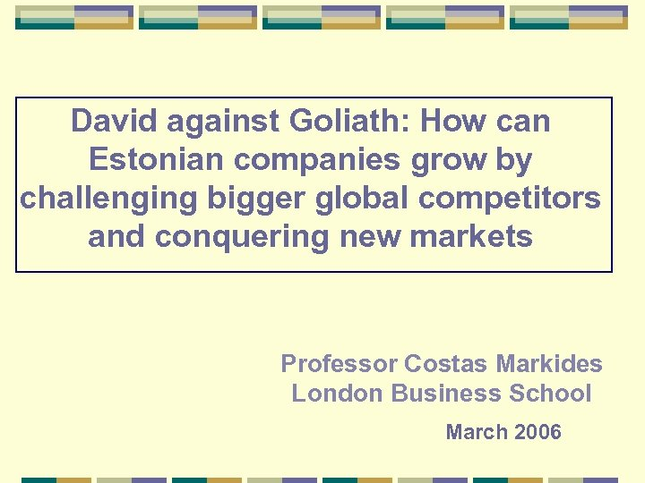 David against Goliath: How can Estonian companies grow by challenging bigger global competitors and