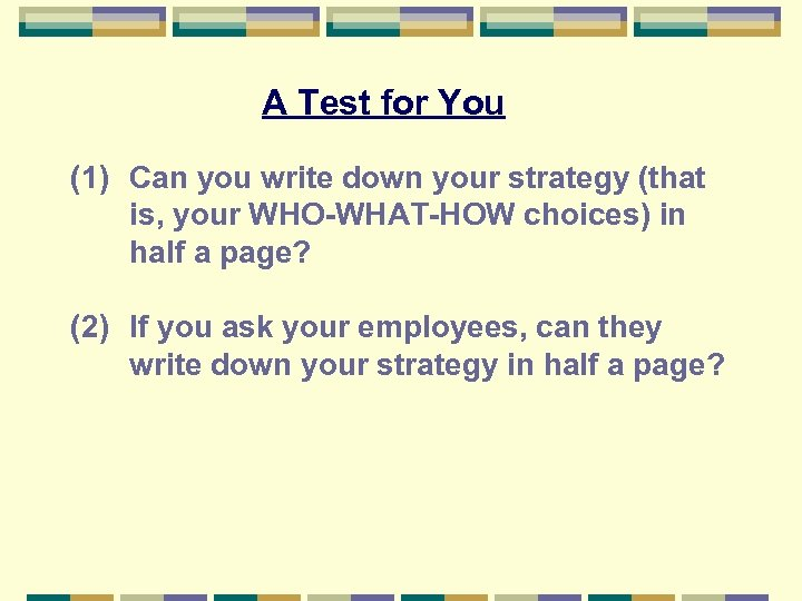 A Test for You (1) Can you write down your strategy (that is, your