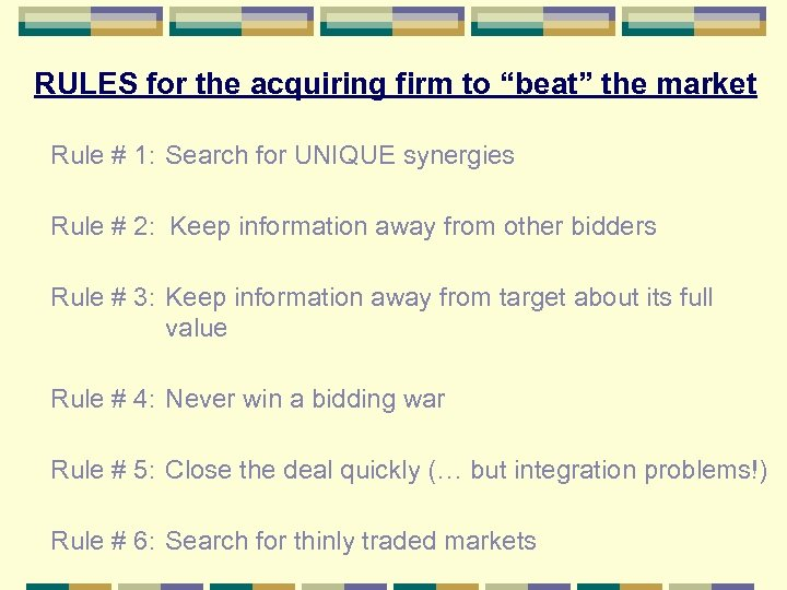 "RULES for the acquiring firm to ""beat"" the market Rule # 1: Search for"