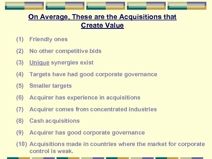 On Average, These are the Acquisitions that Create Value (1) Friendly ones (2) No
