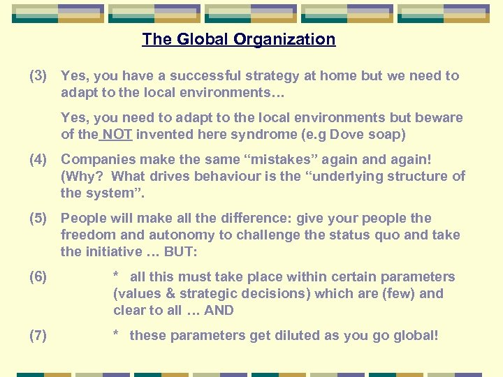The Global Organization (3) Yes, you have a successful strategy at home but we