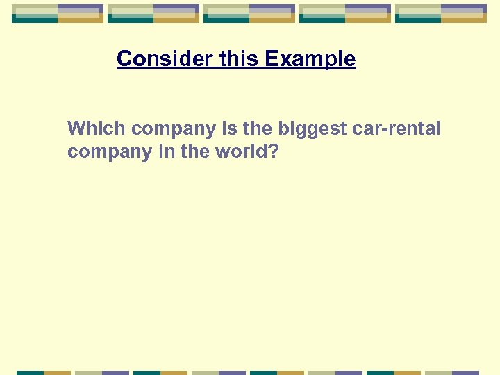 Consider this Example Which company is the biggest car-rental company in the world?