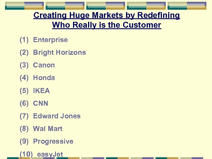 Creating Huge Markets by Redefining Who Really is the Customer (1) Enterprise (2) Bright