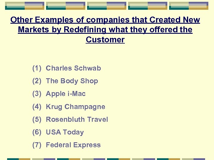 Other Examples of companies that Created New Markets by Redefining what they offered the