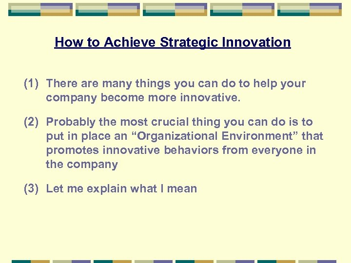How to Achieve Strategic Innovation (1) There are many things you can do to