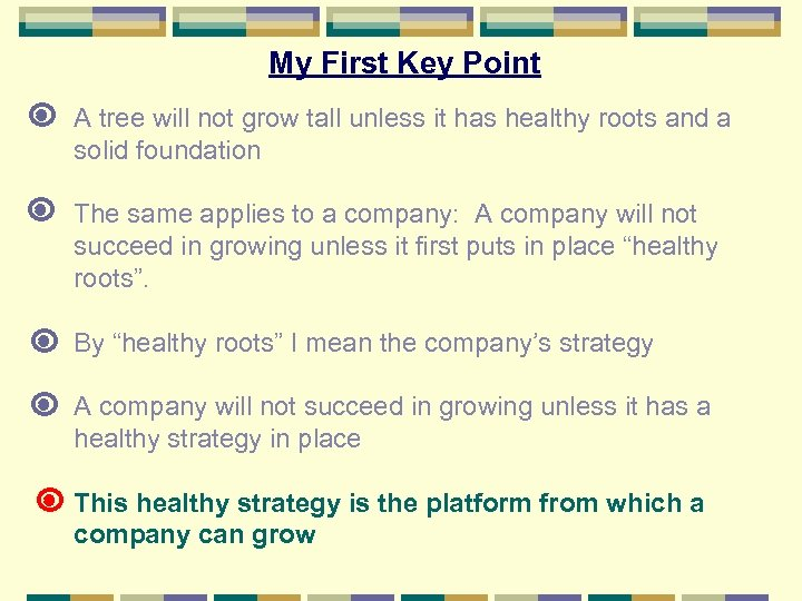 My First Key Point A tree will not grow tall unless it has healthy