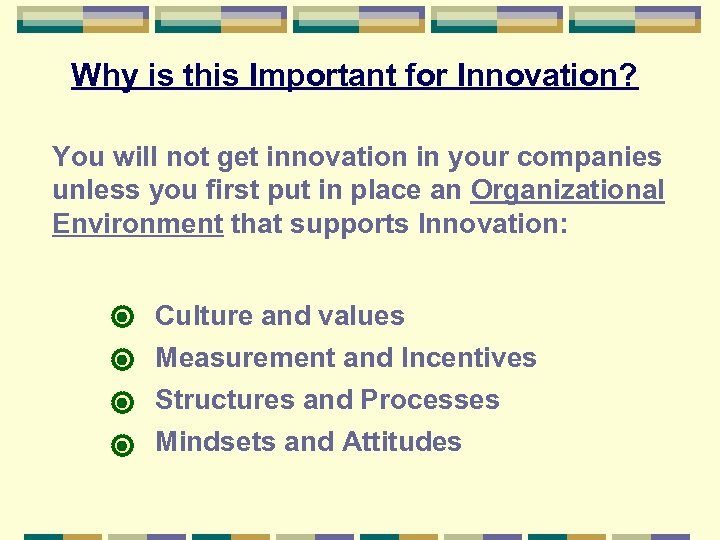Why is this Important for Innovation? You will not get innovation in your companies