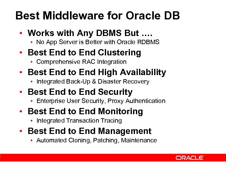 Best Middleware for Oracle DB • Works with Any DBMS But …. • No