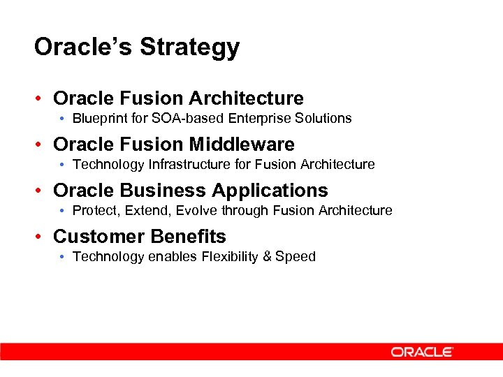 Oracle's Strategy • Oracle Fusion Architecture • Blueprint for SOA-based Enterprise Solutions • Oracle
