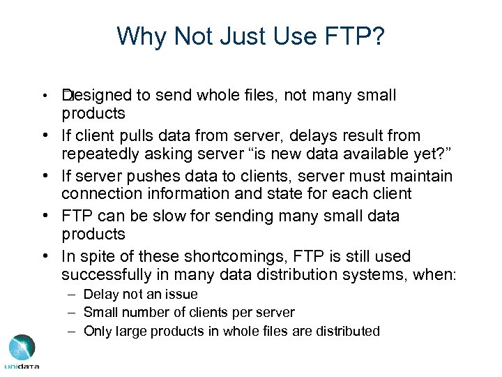 Why Not Just Use FTP? • esigned to send whole files, not many small