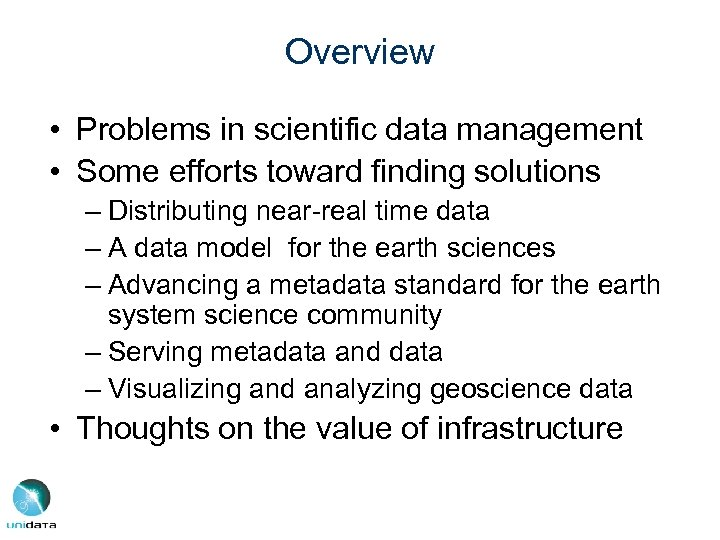 Overview • Problems in scientific data management • Some efforts toward finding solutions –
