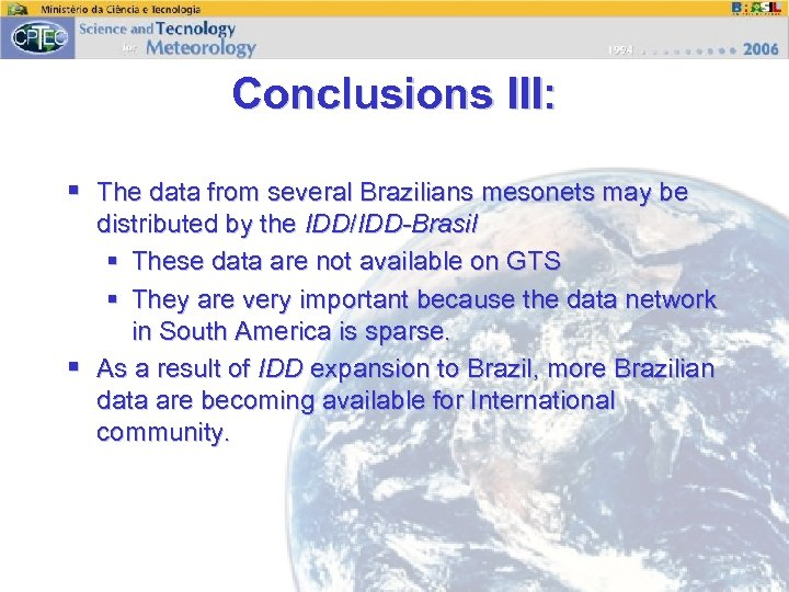 Conclusions III: § The data from several Brazilians mesonets may be distributed by the