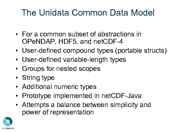 The Unidata Common Data Model • For a common subset of abstractions in OPe.
