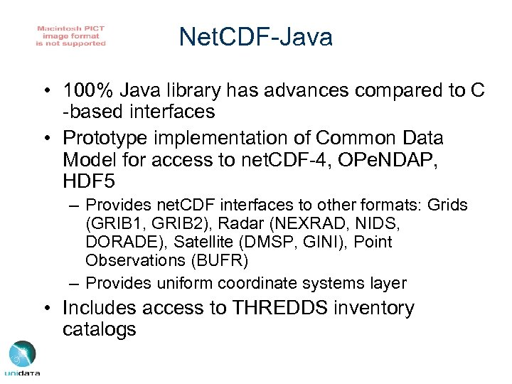 Net. CDF-Java • 100% Java library has advances compared to C -based interfaces •