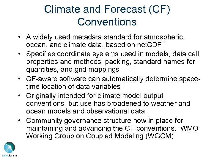 Climate and Forecast (CF) Conventions • A widely used metadata standard for atmospheric, ocean,