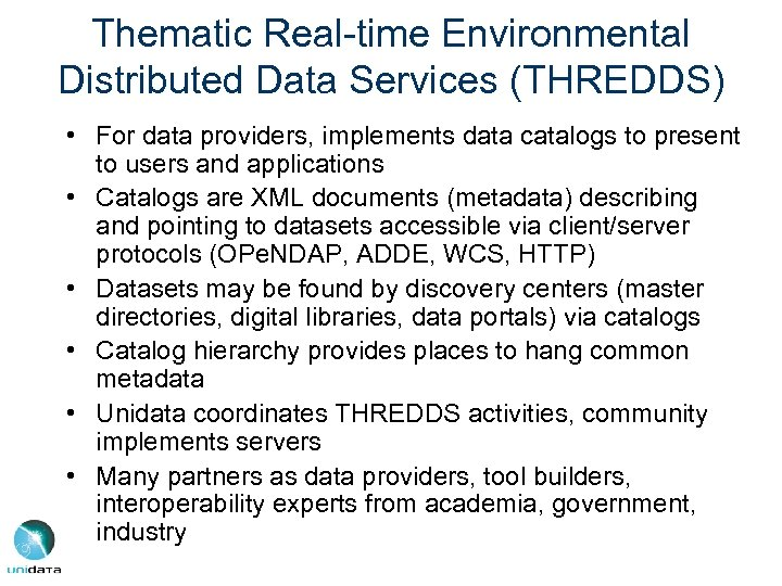 Thematic Real-time Environmental Distributed Data Services (THREDDS) • For data providers, implements data catalogs
