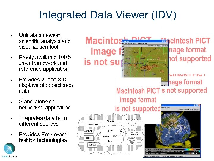 Integrated Data Viewer (IDV) • Unidata's newest scientific analysis and visualization tool • Freely