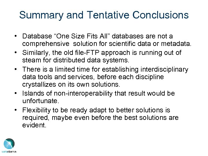 "Summary and Tentative Conclusions • Database ""One Size Fits All"" databases are not a"