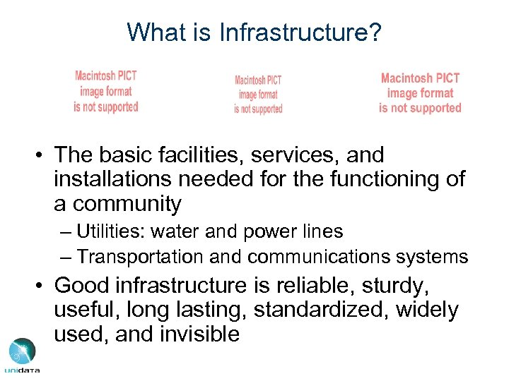 What is Infrastructure? • The basic facilities, services, and installations needed for the functioning