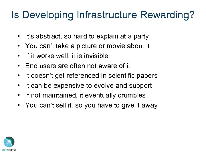 Is Developing Infrastructure Rewarding? • • It's abstract, so hard to explain at a