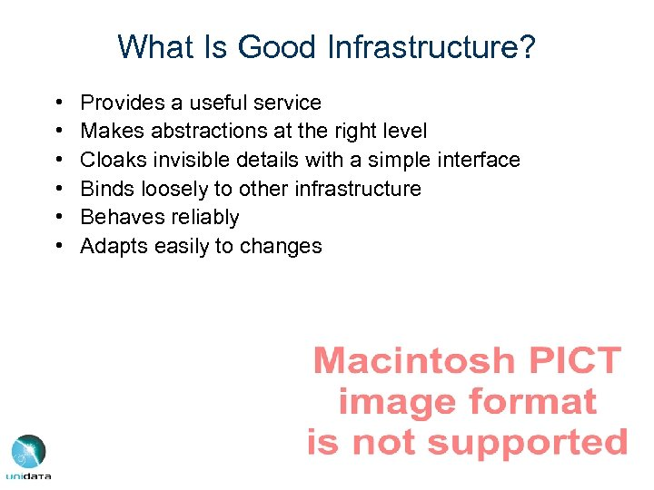 What Is Good Infrastructure? • • • Provides a useful service Makes abstractions at
