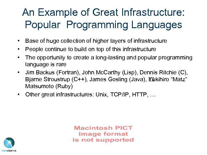 An Example of Great Infrastructure: Popular Programming Languages • Base of huge collection of