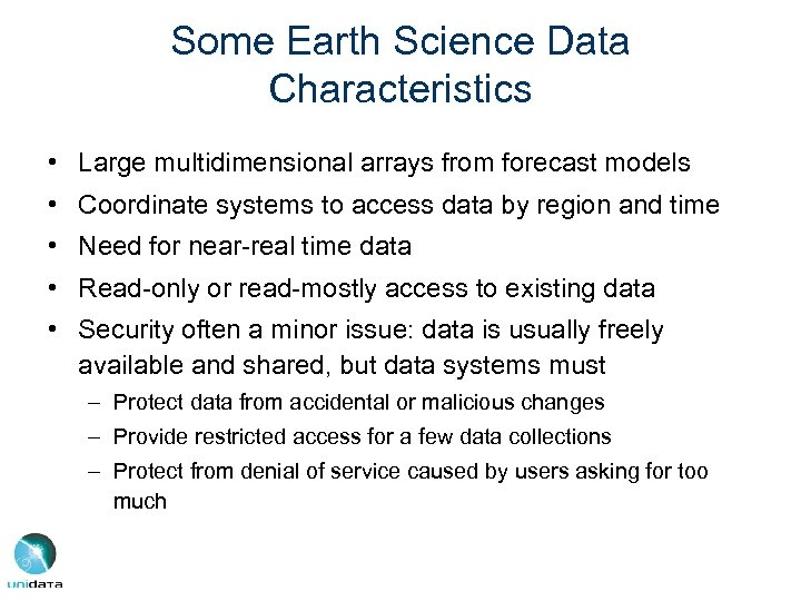 Some Earth Science Data Characteristics • Large multidimensional arrays from forecast models • Coordinate
