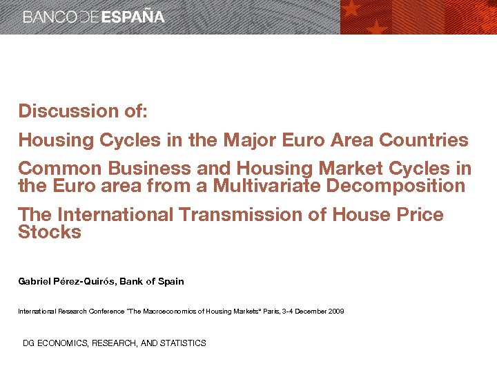 Discussion of: Housing Cycles in the Major Euro Area Countries Common Business and Housing