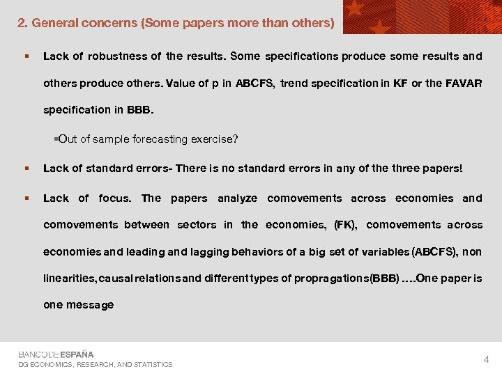 2. General concerns (Some papers more than others) § Lack of robustness of the