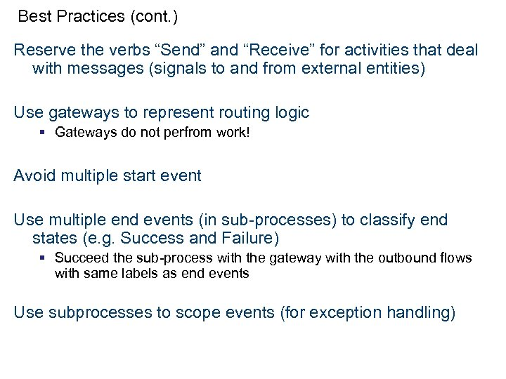 """Best Practices (cont. ) Reserve the verbs """"Send"""" and """"Receive"""" for activities that deal"""
