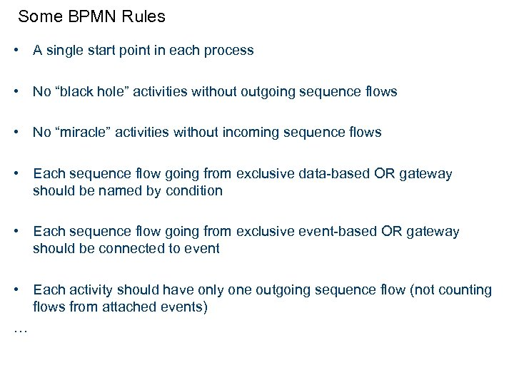 """Some BPMN Rules • A single start point in each process • No """"black"""