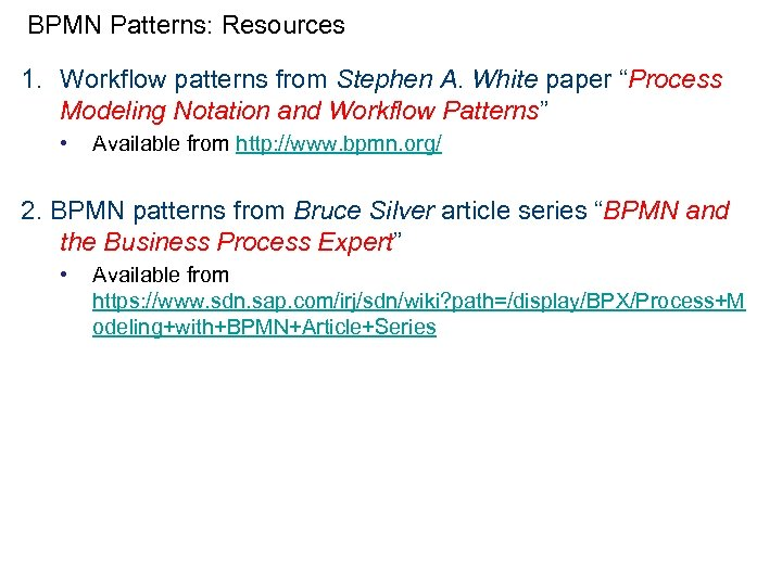 """BPMN Patterns: Resources 1. Workflow patterns from Stephen A. White paper """"Process Modeling Notation"""