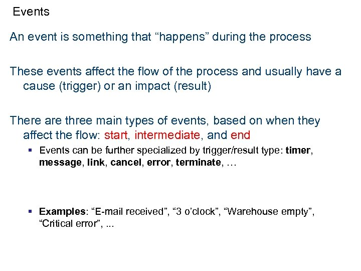 """Events An event is something that """"happens"""" during the process These events affect the"""