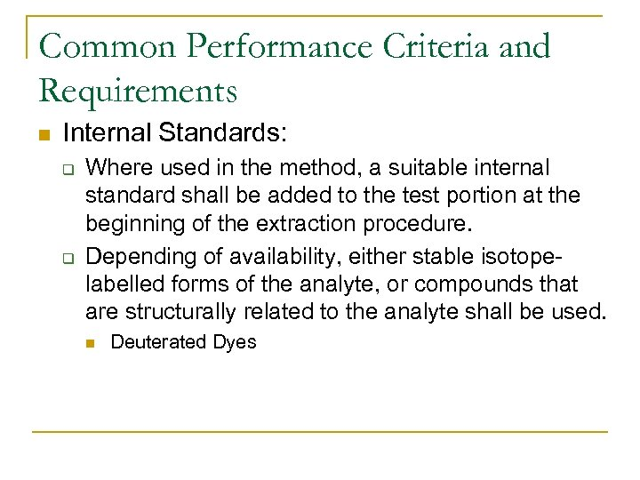 Common Performance Criteria and Requirements n Internal Standards: q q Where used in the