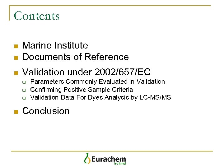 Contents n Marine Institute Documents of Reference n Validation under 2002/657/EC n q q