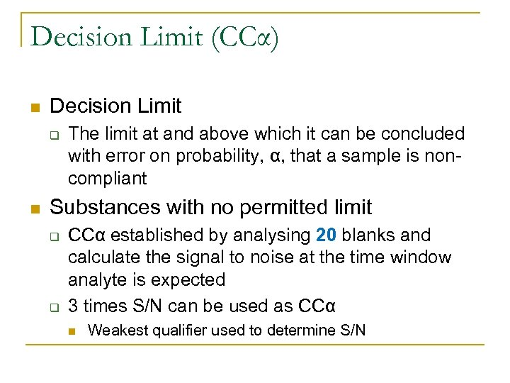 Decision Limit (CCα) n Decision Limit q n The limit at and above which