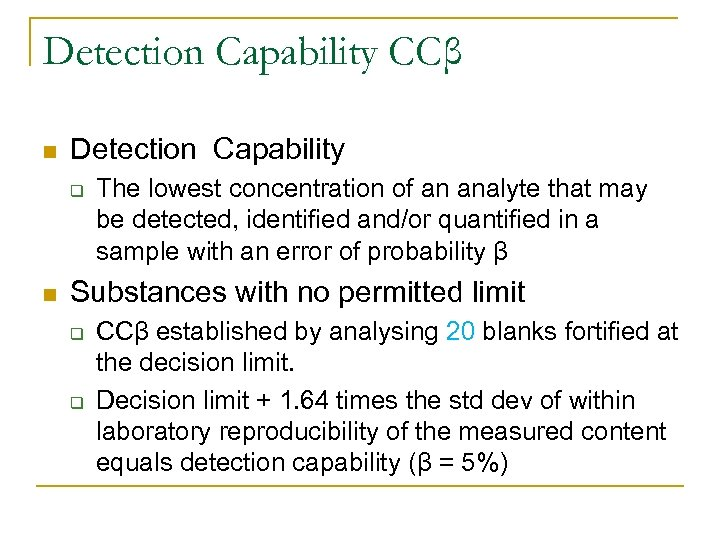 Detection Capability CCβ n Detection Capability q n The lowest concentration of an analyte