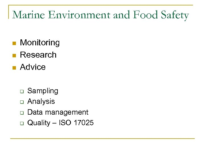 Marine Environment and Food Safety n n n Monitoring Research Advice q q Sampling