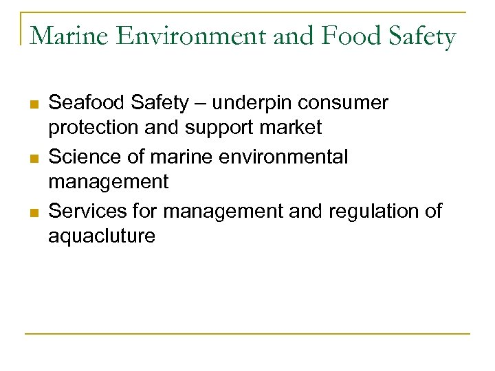 Marine Environment and Food Safety n n n Seafood Safety – underpin consumer protection
