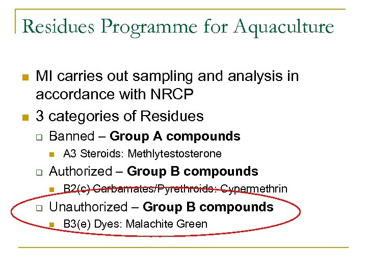 Residues Programme for Aquaculture n n MI carries out sampling and analysis in accordance