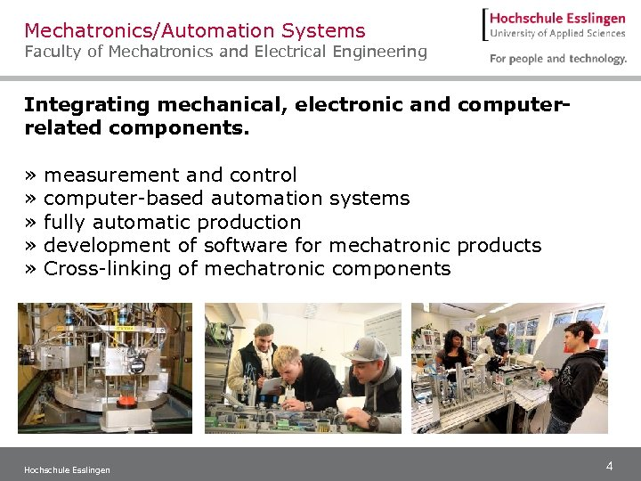 Mechatronics/Automation Systems Faculty of Mechatronics and Electrical Engineering Integrating mechanical, electronic and computerrelated components.