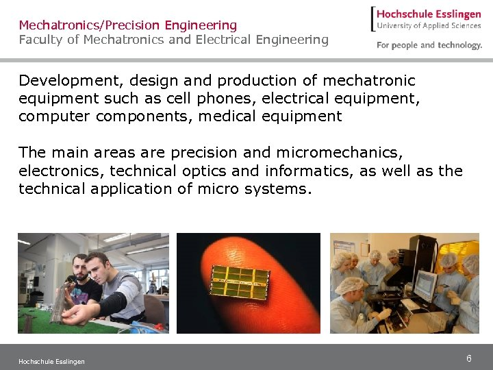 Mechatronics/Precision Engineering Faculty of Mechatronics and Electrical Engineering Development, design and production of mechatronic