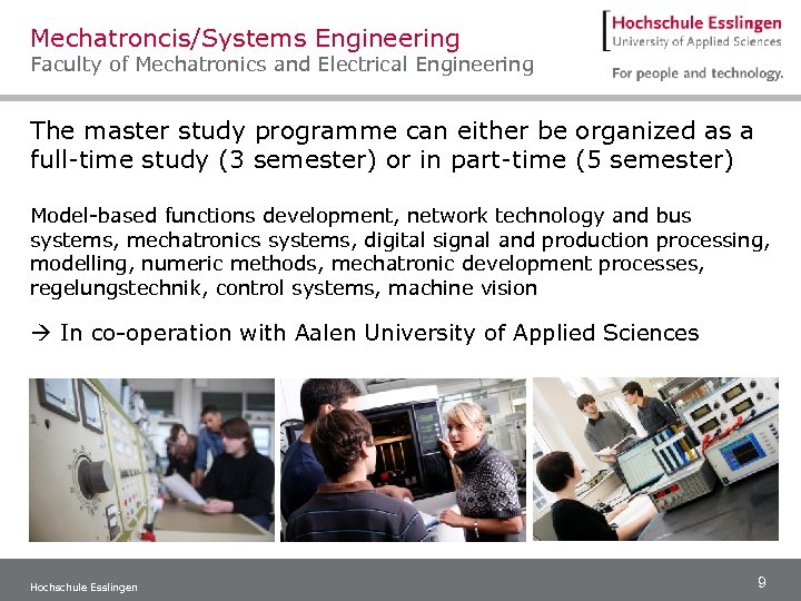 Mechatroncis/Systems Engineering Faculty of Mechatronics and Electrical Engineering The master study programme can either