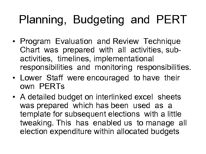 Planning, Budgeting and PERT • Program Evaluation and Review Technique Chart was prepared with