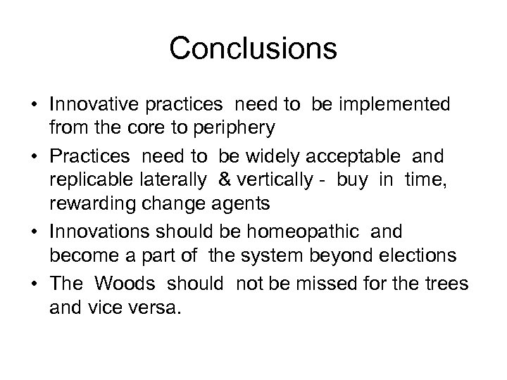Conclusions • Innovative practices need to be implemented from the core to periphery •